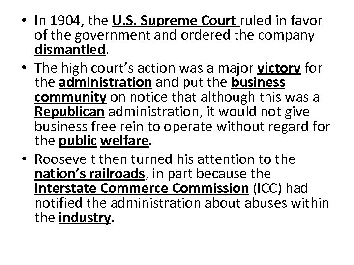 • In 1904, the U. S. Supreme Court ruled in favor of the