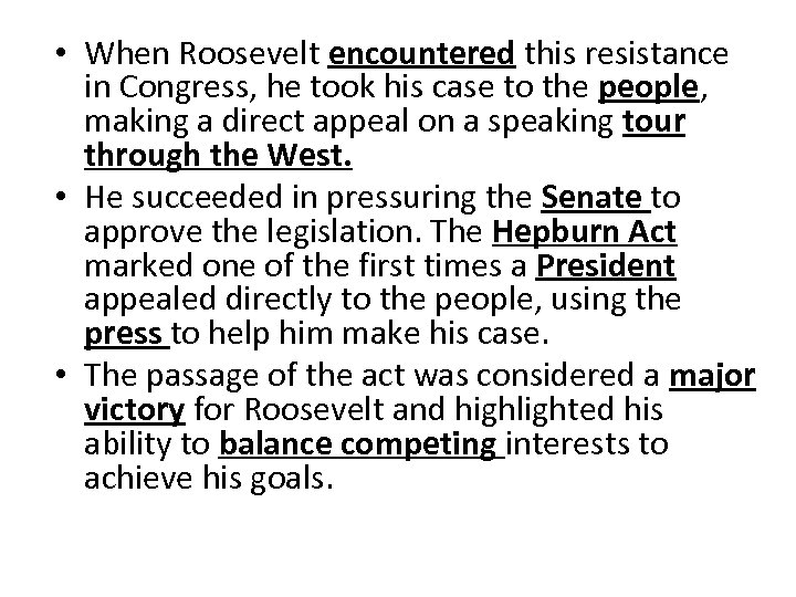 • When Roosevelt encountered this resistance in Congress, he took his case to