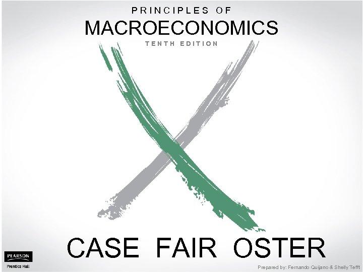 PRINCIPLES OF MACROECONOMICS PART IV Further Macroeconomics Issues TENTH EDITION CASE FAIR OSTER ©