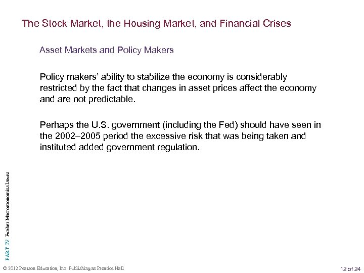 The Stock Market, the Housing Market, and Financial Crises Asset Markets and Policy Makers