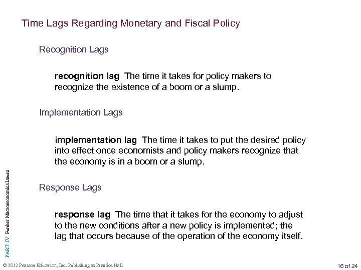 Time Lags Regarding Monetary and Fiscal Policy Recognition Lags recognition lag The time it