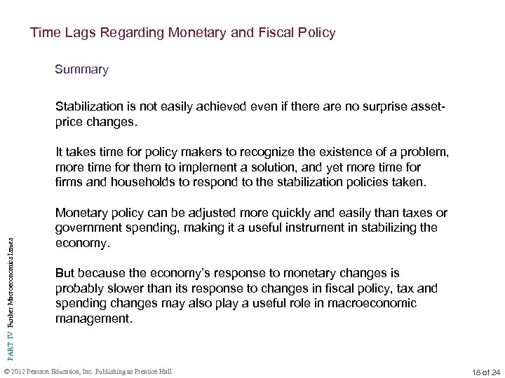 Time Lags Regarding Monetary and Fiscal Policy Summary Stabilization is not easily achieved even