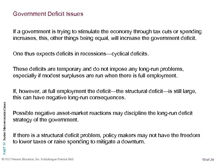 Government Deficit Issues If a government is trying to stimulate the economy through tax