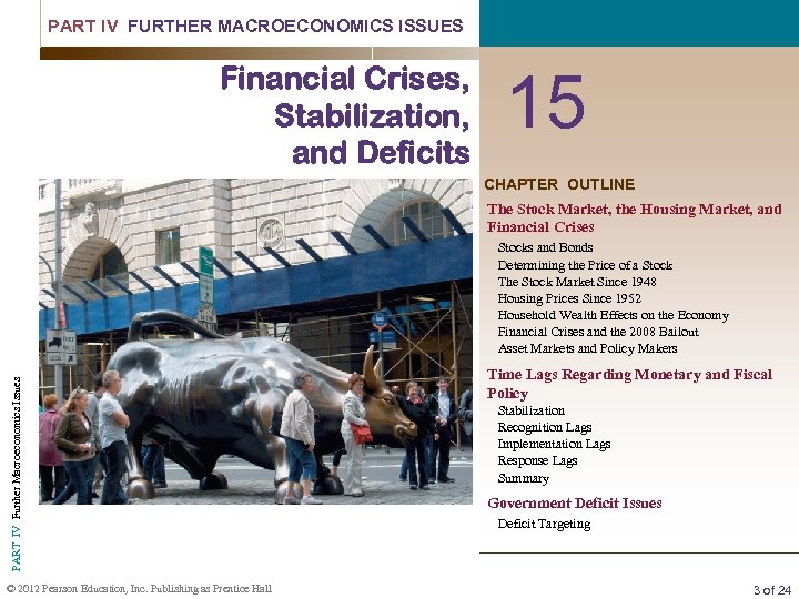 PART IV FURTHER MACROECONOMICS ISSUES Financial Crises, Stabilization, and Deficits 15 CHAPTER OUTLINE The
