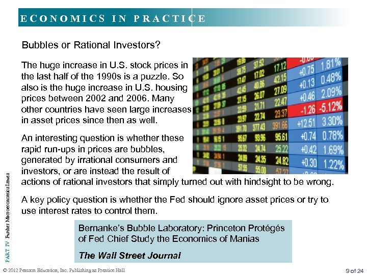 ECONOMICS IN PRACTICE Bubbles or Rational Investors? PART IV Further Macroeconomics Issues The huge