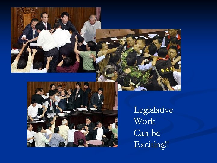 Legislative Work Can be Exciting!!