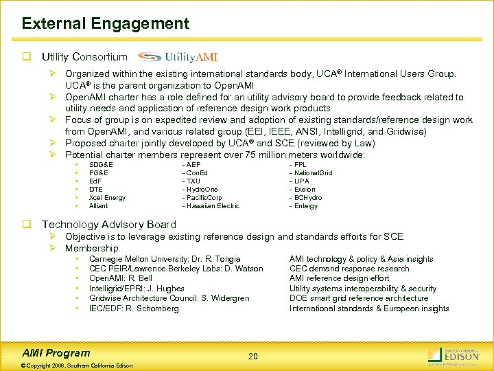 External Engagement q Utility Consortium Ø Organized within the existing international standards body, UCA®