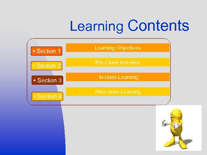 Learning Contents § Section 1 § Section 2 § Section 3 § Section 4