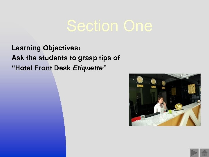 """Section One Learning Objectives: Ask the students to grasp tips of """"Hotel Front Desk"""