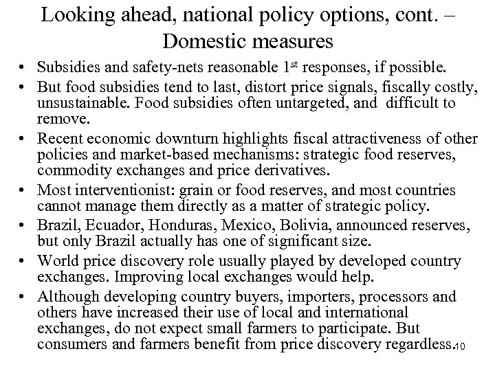 Looking ahead, national policy options, cont. – Domestic measures • Subsidies and safety-nets reasonable