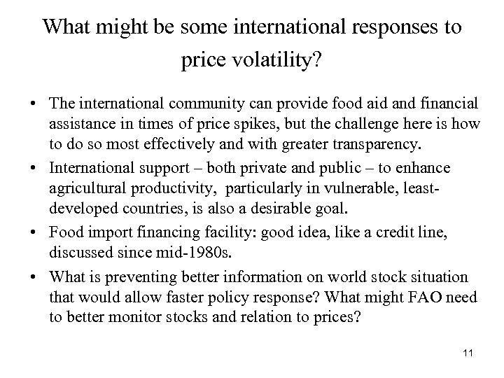What might be some international responses to price volatility? • The international community can