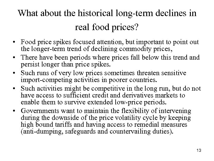 What about the historical long-term declines in real food prices? • Food price spikes