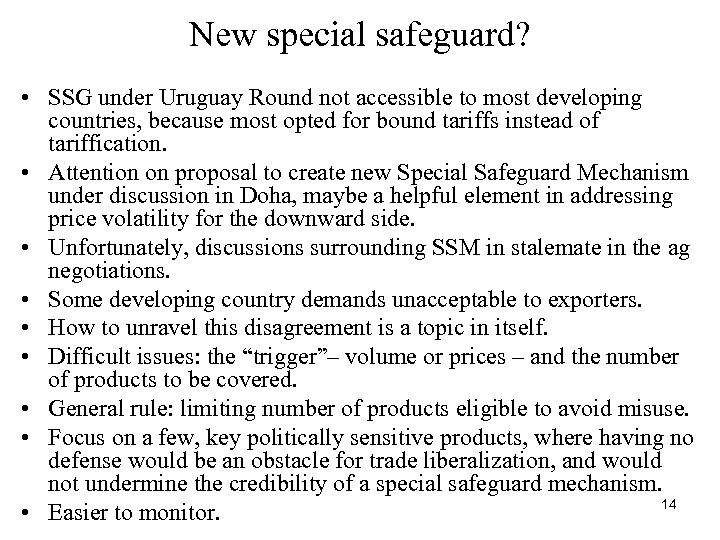 New special safeguard? • SSG under Uruguay Round not accessible to most developing countries,