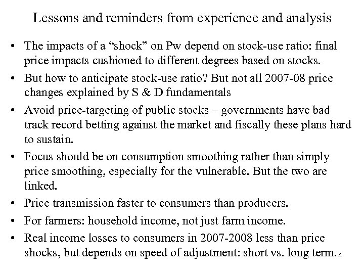 "Lessons and reminders from experience and analysis • The impacts of a ""shock"" on"