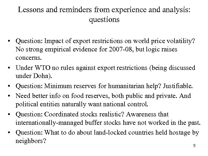 Lessons and reminders from experience and analysis: questions • Question: Impact of export restrictions