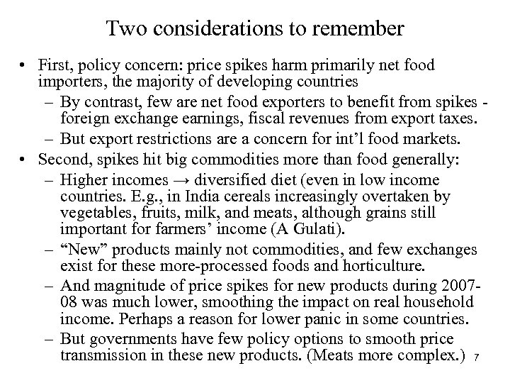 Two considerations to remember • First, policy concern: price spikes harm primarily net food