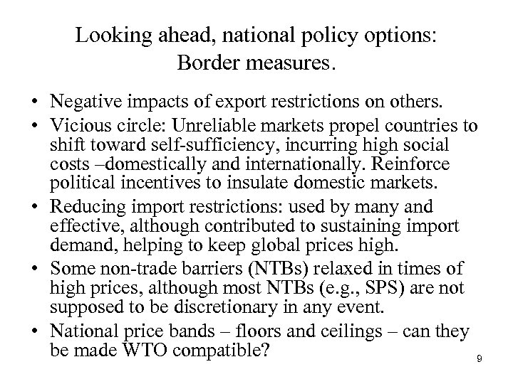 Looking ahead, national policy options: Border measures. • Negative impacts of export restrictions on