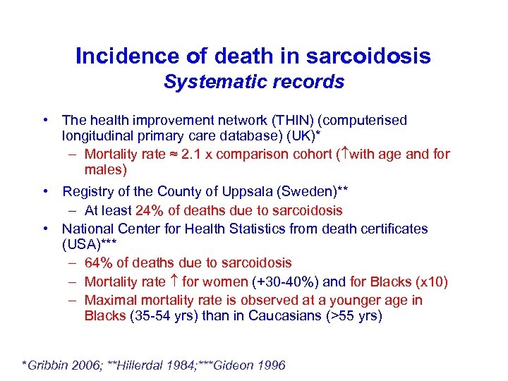 Incidence of death in sarcoidosis Systematic records • The health improvement network (THIN) (computerised