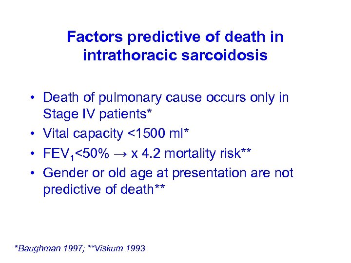 Factors predictive of death in intrathoracic sarcoidosis • Death of pulmonary cause occurs only