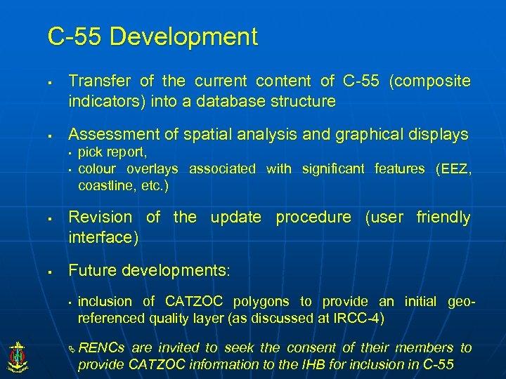 C-55 Development § § Transfer of the current content of C-55 (composite indicators) into