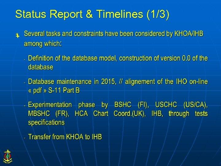 Status Report & Timelines (1/3)