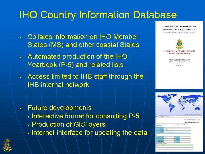 IHO Country Information Database § § Collates information on IHO Member States (MS) and