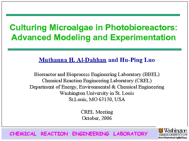 Culturing Microalgae in Photobioreactors: Advanced Modeling and Experimentation Muthanna H. Al-Dahhan and Hu-Ping Luo