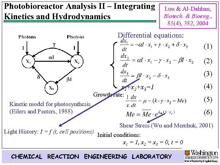 Photobioreactor Analysis II – Integrating Kinetics and Hydrodynamics Luo & Al-Dahhan, Biotech. & Bioeng.