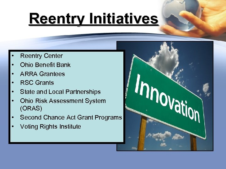 Reentry Initiatives • • • Reentry Center Ohio Benefit Bank ARRA Grantees RSC Grants