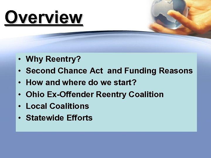 Overview • • • Why Reentry? Second Chance Act and Funding Reasons How and