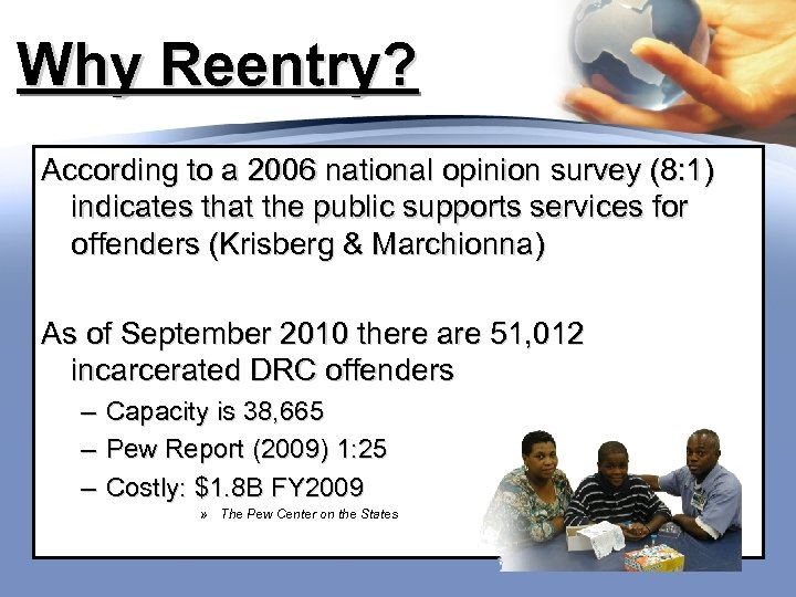 Why Reentry? According to a 2006 national opinion survey (8: 1) indicates that the