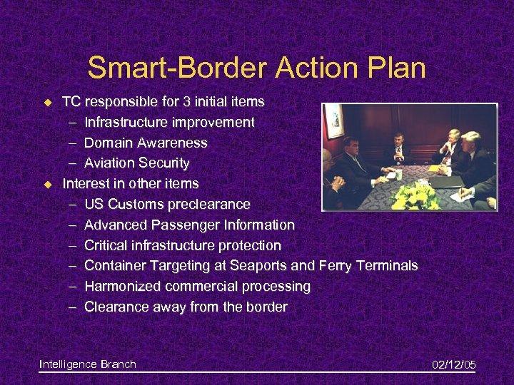 Smart-Border Action Plan u u TC responsible for 3 initial items – Infrastructure improvement