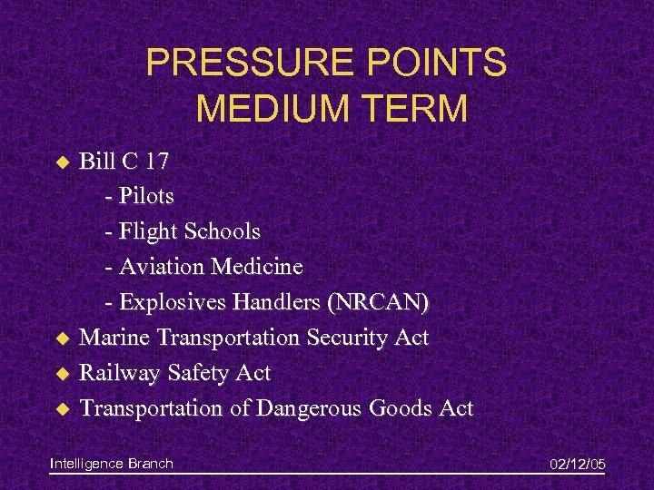 PRESSURE POINTS MEDIUM TERM u u Bill C 17 - Pilots - Flight Schools