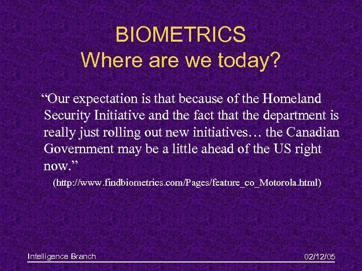 """BIOMETRICS Where are we today? """"Our expectation is that because of the Homeland Security"""