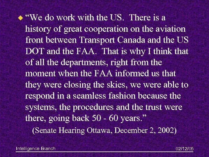 """u """"We do work with the US. There is a history of great cooperation"""