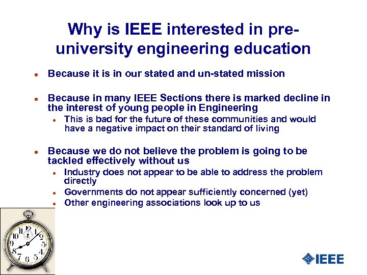 Why is IEEE interested in preuniversity engineering education l l Because it is in