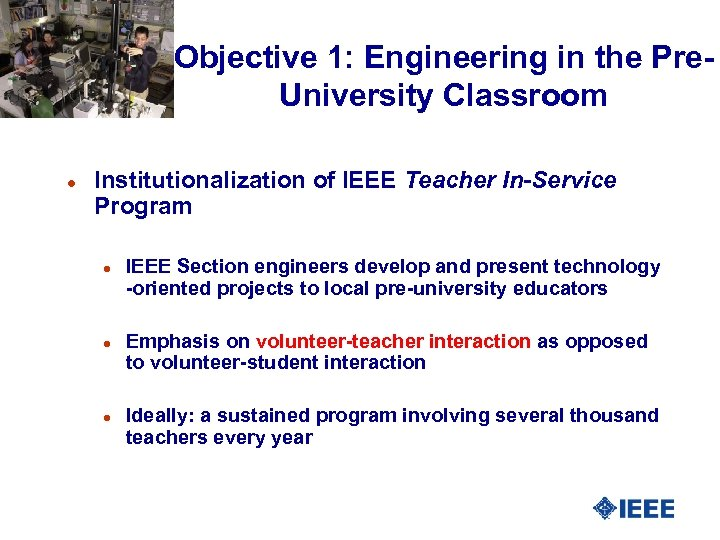 Objective 1: Engineering in the Pre. University Classroom l Institutionalization of IEEE Teacher In-Service