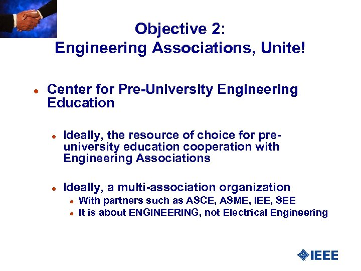 Objective 2: Engineering Associations, Unite! l Center for Pre-University Engineering Education l l Ideally,
