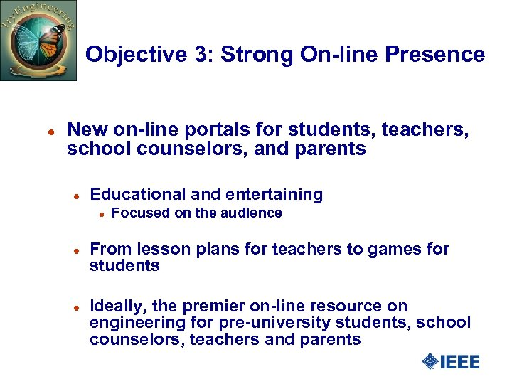 Objective 3: Strong On-line Presence l New on-line portals for students, teachers, school counselors,