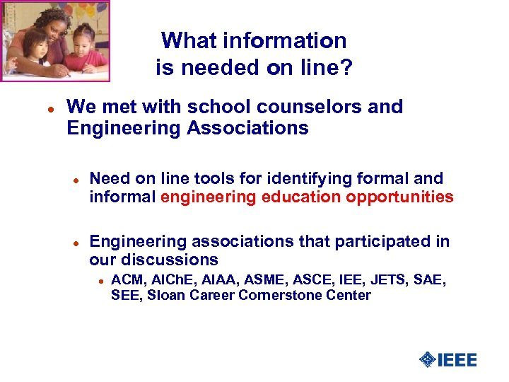 What information is needed on line? l We met with school counselors and Engineering