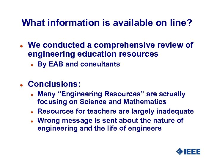 What information is available on line? l We conducted a comprehensive review of engineering