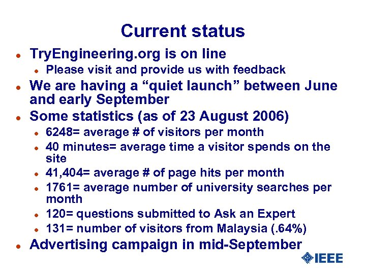 Current status l Try. Engineering. org is on line l l l We are