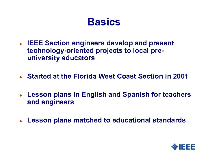Basics l l IEEE Section engineers develop and present technology-oriented projects to local preuniversity