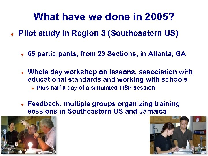 What have we done in 2005? l Pilot study in Region 3 (Southeastern US)