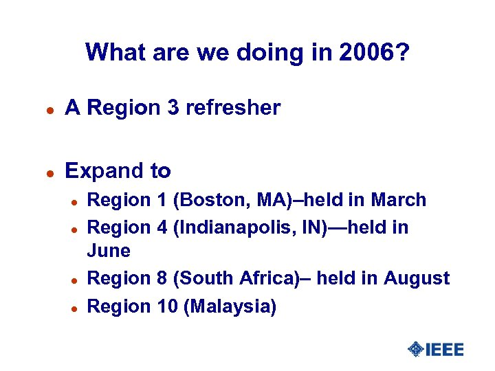 What are we doing in 2006? l A Region 3 refresher l Expand to