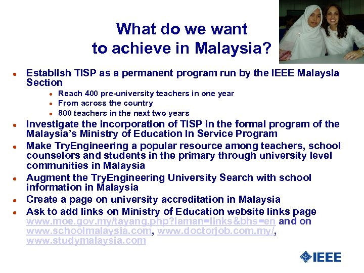 What do we want to achieve in Malaysia? l Establish TISP as a permanent