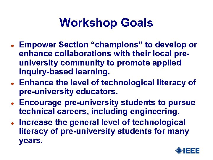 """Workshop Goals l l Empower Section """"champions"""" to develop or enhance collaborations with their"""