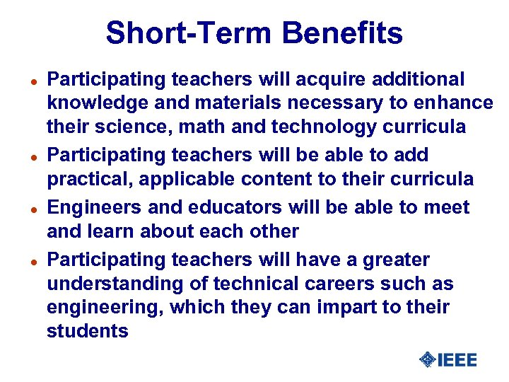 Short-Term Benefits l l Participating teachers will acquire additional knowledge and materials necessary to