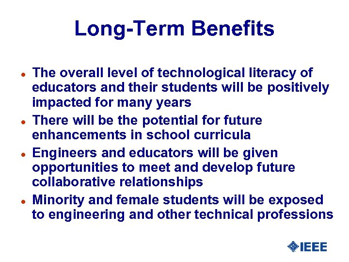 Long-Term Benefits l l The overall level of technological literacy of educators and their
