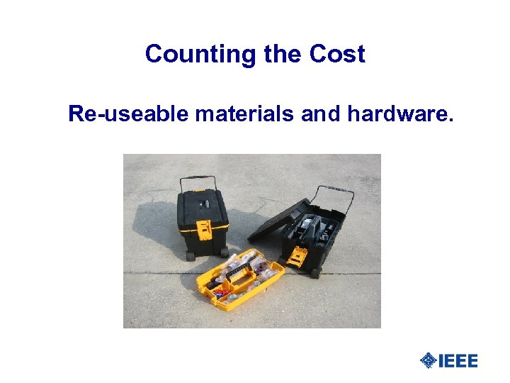 Counting the Cost Re-useable materials and hardware.